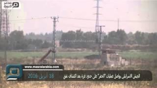 مصر العربية   الجيش الاسرائيلي يواصل عمليات
