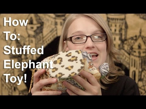 How To Make A Stuffed Elephant Toy!