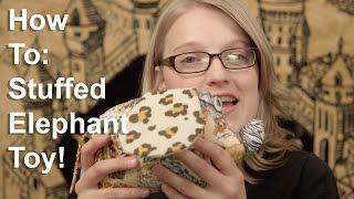 How To Make A Stuffed Elephant Toy!