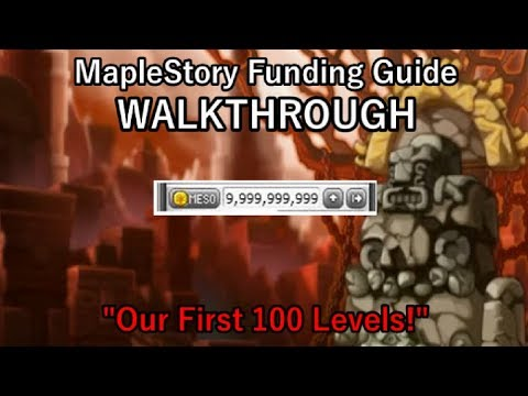 "MapleStory Funding Guide WALKTHROUGH 2018 Episode 1: ""Our First 100 Levels!"""