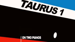 TAURUS 1 on two pianos