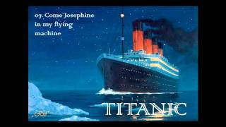 TITANIC - 1999 - More Music Inspired By ( 07. Come Josephine in my flying machine )
