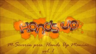 M-Severin pres. Hands Up Maniac vol.1