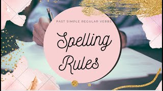 Past Simple Regular verbs - Spelling