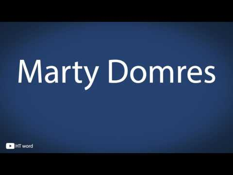 How to pronounce Marty Domres