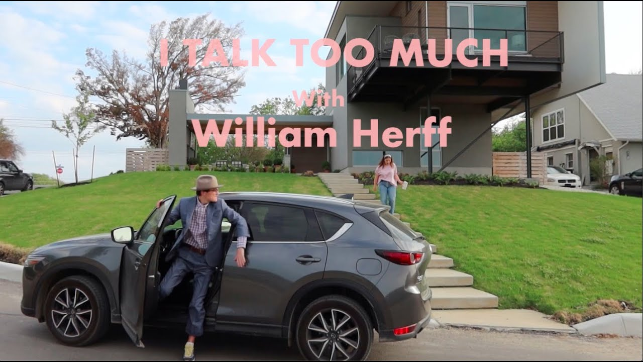 I Talk Too Much with William Herff
