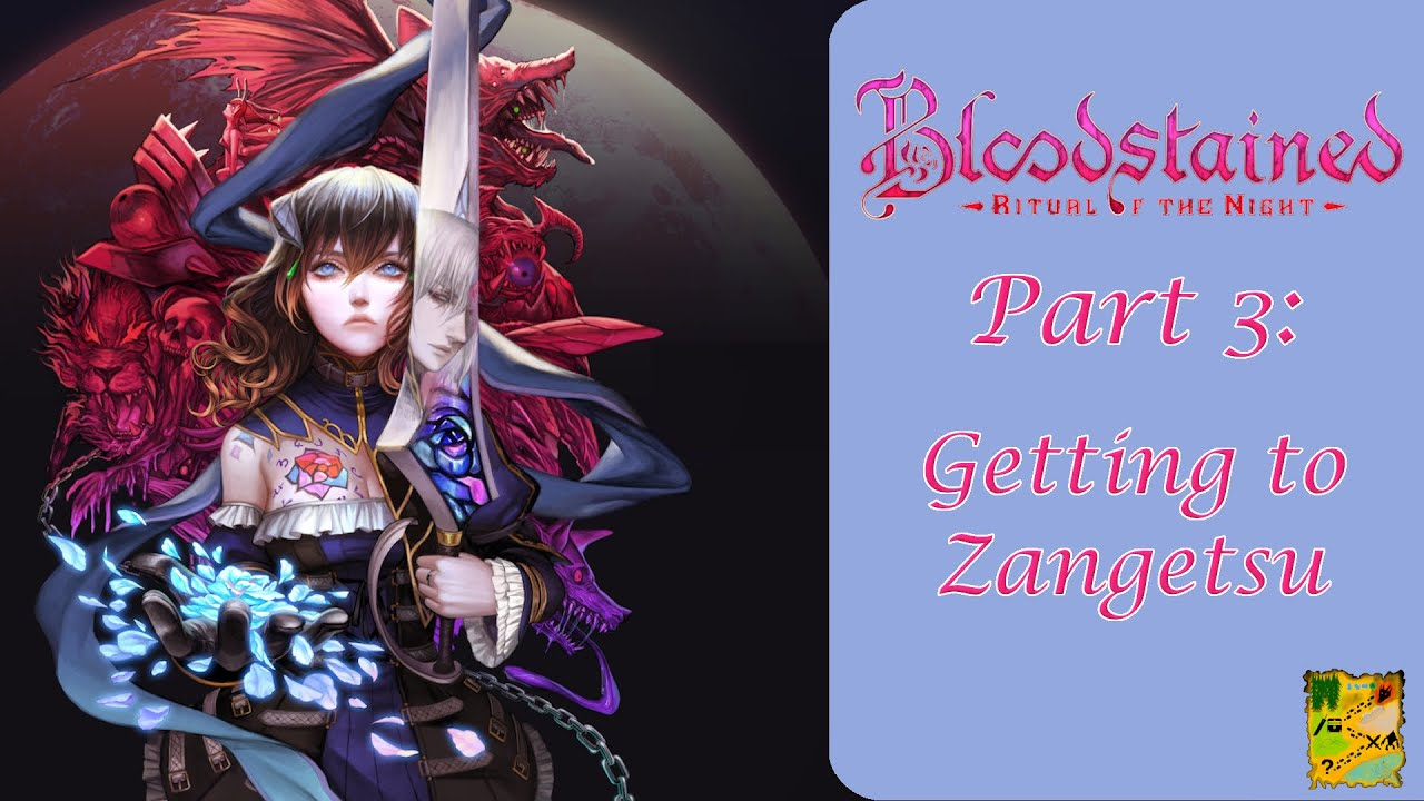 Getting to Zangetsu - Bloodstained: Ritual of the Night