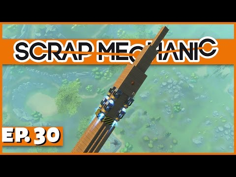 Scrap Mechanic - Ep. 30 - Multi Stage Rocket Ship Launch! - Let's Play Scrap Mechanic Gameplay