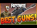 TOP TEN BEST WEAPONS IN FORTNITE BATTLE ROYALE TO WIN TOP TEN