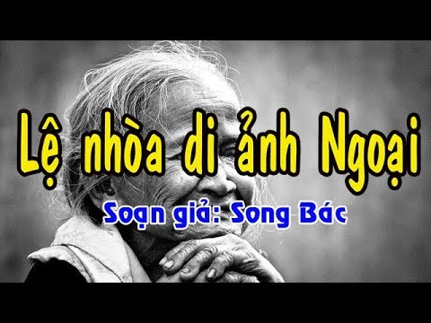 [SONG BÁC] Karaoke LỆ NHÒA DI ẢNH NGOẠI - KÉP
