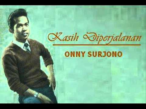 ONNY SURJONO - Kasih Diperjalanan  ( P'Dhede Ciptamas ).wmv