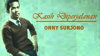 Download ONNY SURJONO - Kasih Diperjalanan  ( P'Dhede Ciptamas ).wmv