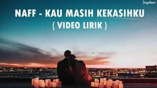 Download Naff - Kau Masih Kekasihku (Video Lirik)