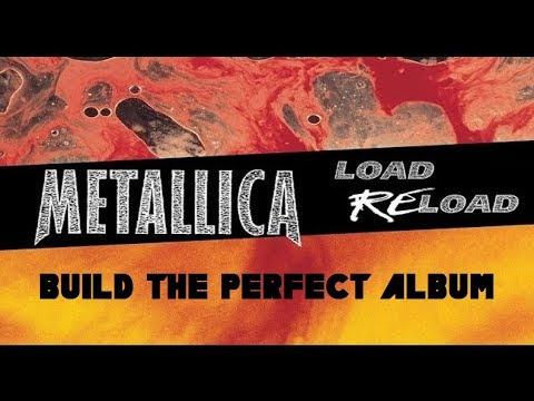 Metallica - LOAD/RELOAD: Build the Perfect Album