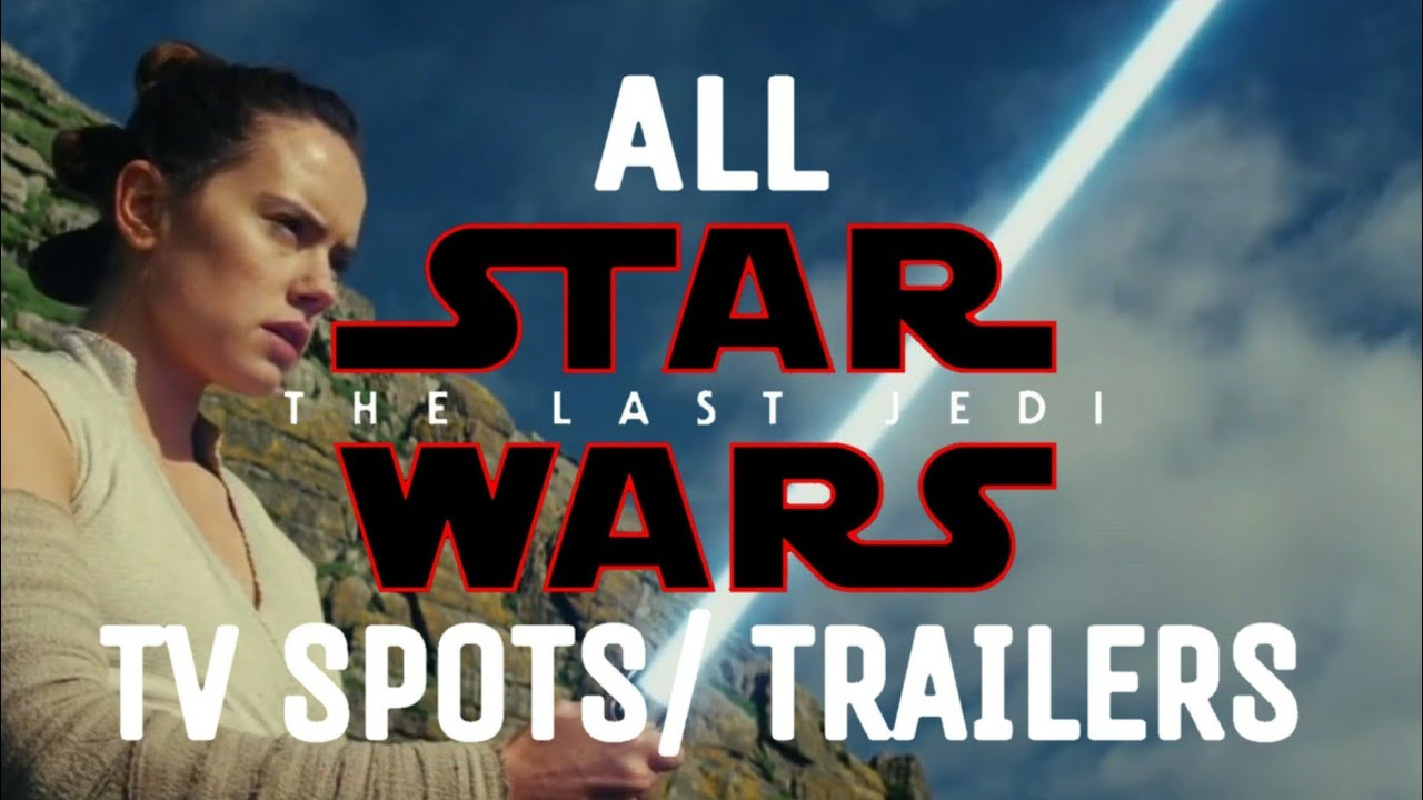 Download Star Wars: The Last Jedi All Trailers And TV Spots