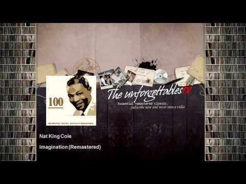 Nat King Cole - Imagination - Remastered