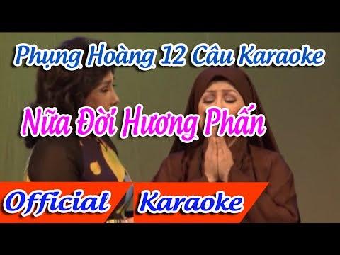 Phụng Hoàng 12 Câu Karaoke | Nửa Đời Hương Phấn Karaoke