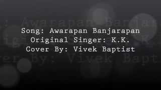 Awarapan Banjarapan - Cover by Vivek Baptist