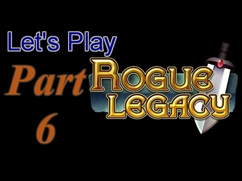Let's Play Rogue Legacy - Part 6