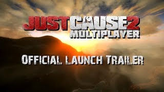 Just Cause 2 Multiplayer - Official Launch Trailer