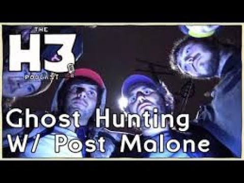 H3 Podcast: Ghost Hunting with Post Malone