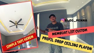 MEMBUAT LIST CUSTOM DROP CEILING PLAFON SIMPLE TAPI KEREN #09