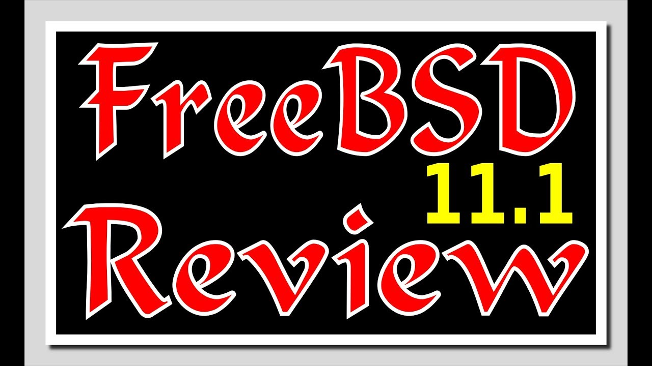 FreeBSD 11 1 64-bit Review