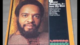 Watch Grover Washington Jr Inner City Blues video