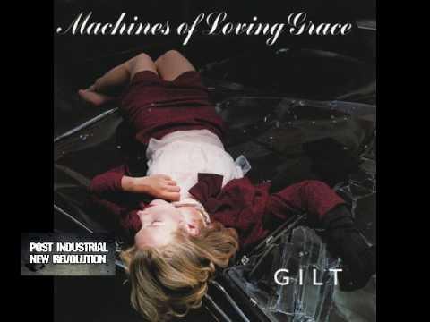 Machines Of Loving Grace - Gilt (1995) full album