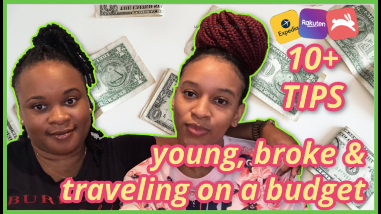 HOW TO BE YOUNG BROKE AND TRAVEL ON A BUDGET | TRAVELING SISTAHOOD