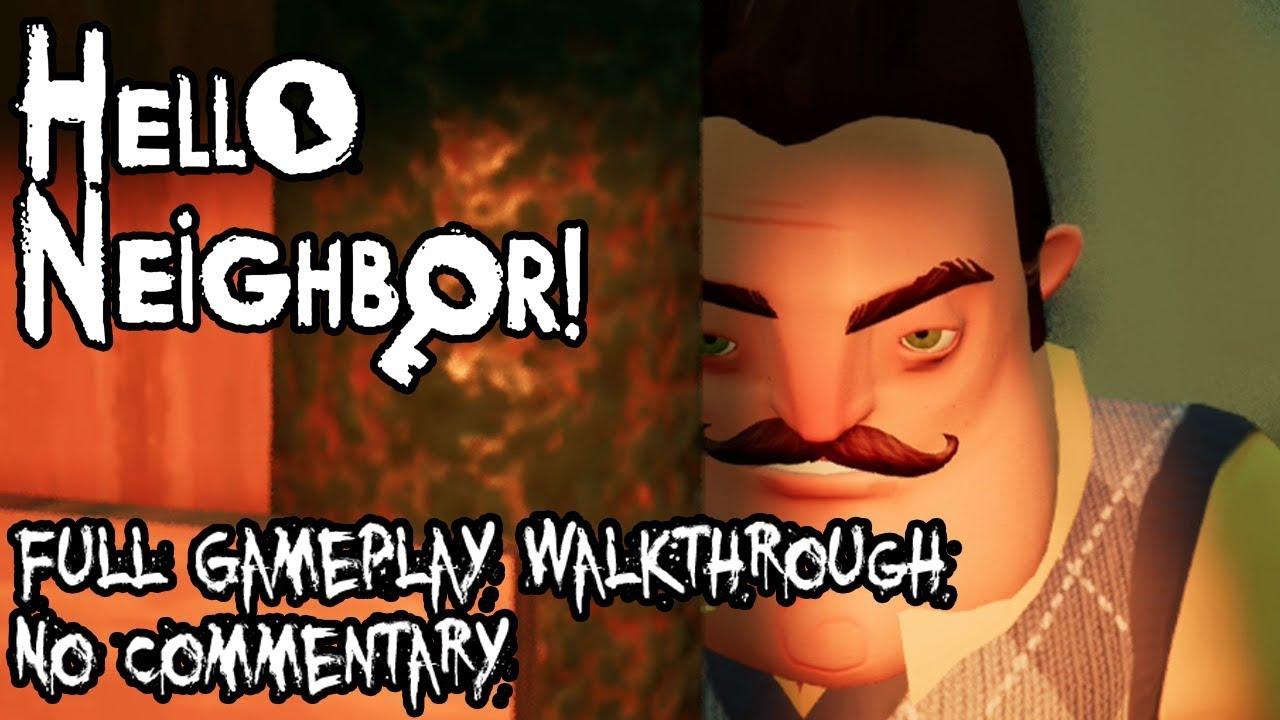 Hello Neighbor Full Game Walkthrough Gameplay All