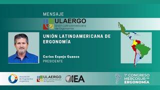 1° Congreso Mercosur de Ergonomía 5 y 6 de Noviembre 2020 | Carlos Espejo, Presidente de ULAERGO
