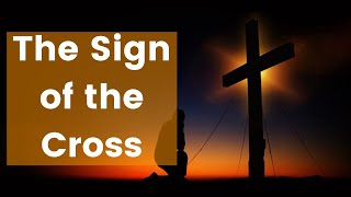 [4.11 MB] The Sign of the Cross Explanation