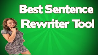 Sentence Rewriter- Best Sentence Rewriter