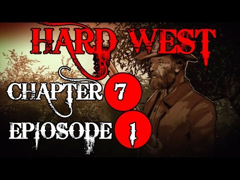 Hard West Let's Play Chapter 7 Episode 1