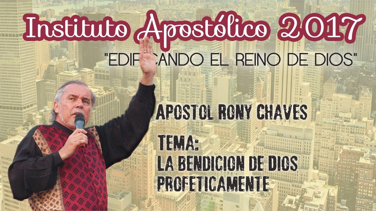 Apóstol Rony Chaves - La bendición de Dios proféticamente - Instituto Apostólico 2017 - Día 7