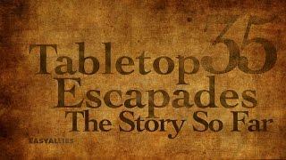 The Story So Far - Tabletop Escapades