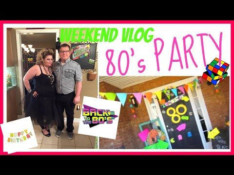 Weekend Vlog | 80's PARTY