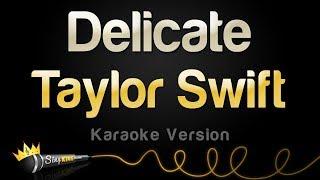 Taylor Swift - Delicate (Karaoke Version)