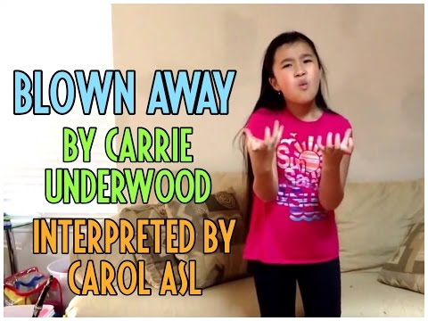 Blown Away Carrie Underwood  ASL