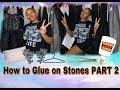 PART 2- HOW TO GLUE ON STONES - Easy