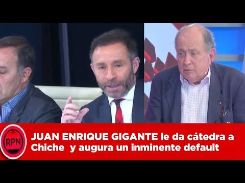 JUAN ENRIQUE GIGANTE Le Da Cátedra A Chiche  Y Augura Un Inminente Default