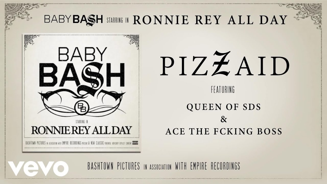 Baby Bash Pizzaid Audio Ft Queen Of Sds Ace The Fcking Boss
