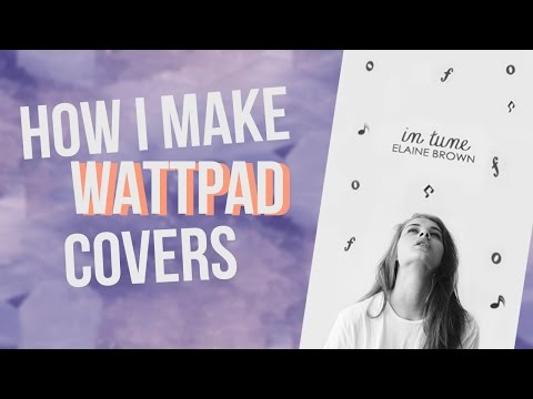 HOW I MAKE WATTPAD COVERS | In Tune - YouTube