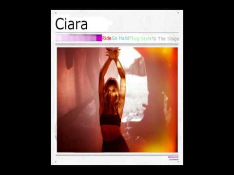 Ciara - RIDE SO HARD THUG STYLE TO THE STAGE