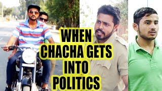 When chacha gets into politics | shubi creation films | 2017  haryanvi funny videos