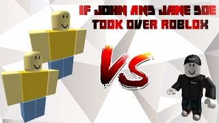 If John And Jane Doe Took Over Roblox!   Roblox Machinima