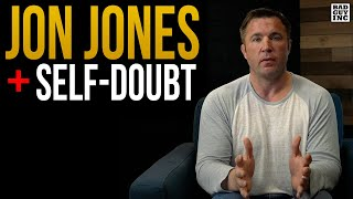 Jon Jones' Self-Doubt...