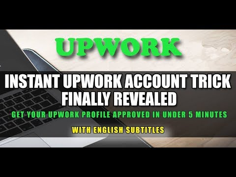 Upwork Profile Approval 2018 (Live): Get Your Upwork Profile Approved