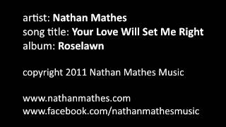 Nathan Mathes - Your Love Will Set Me Right